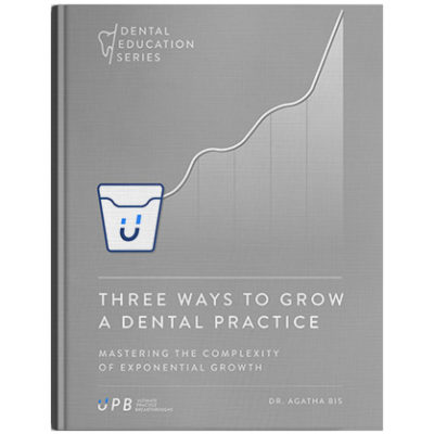 Three Ways To Grow A Dental Practice - Book